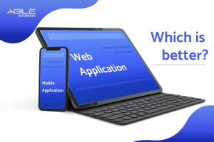 Web application or Mobile application
