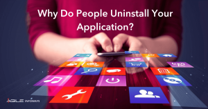 Why People Uninstall Your Application