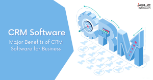 Benefits of CRM Software for Business