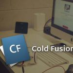 ColdFusion – Key to Develop Powerful Web Apps with Much Faster, Secure & Easier Way
