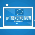 Mobile App: A Trending Platform for Your Business Enhancement