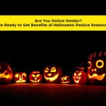 Are You Online Vendor? Be Ready to Get Benefits of Halloween Festive Season!