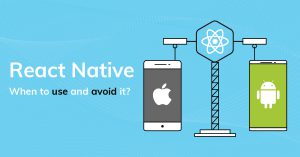 When to use react native and avoif it?