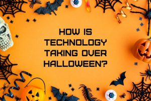 how is technology taking over halloween