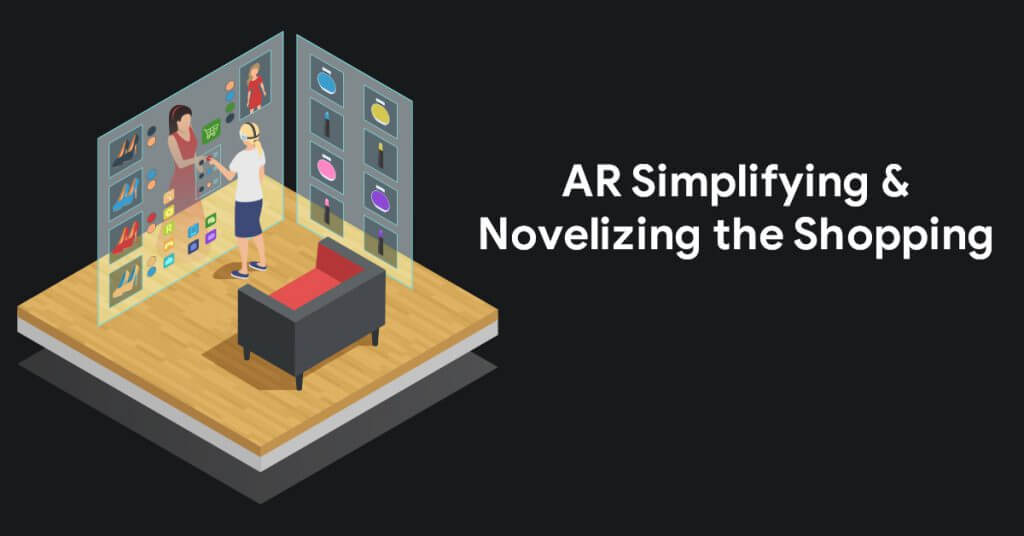 AR Simplifying & Novelizing the Shopping