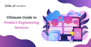 Ultimate Guide to Product Engineering Services