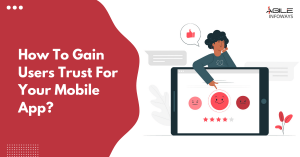 How To Gain Users Trust For Your Mobile App