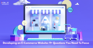 Developing an E-Commerce Website – 9+ Questions You Need To Focus