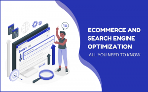 Ecommerce and Search Engine Optimization