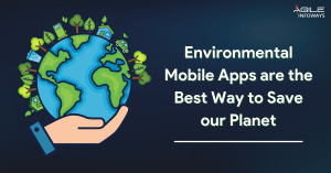 Environmental Mobile Apps are the Best Way to Save our Planet
