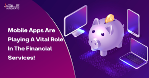 Mobile Apps Are The Financial Services