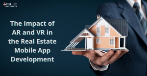 Impact of AR and VR in the Real Estate Mobile App Development